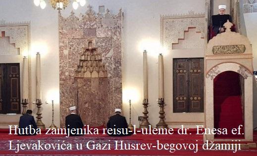 Hutba zamjenika reisu-l-uleme dr. Enesa ef. Ljevakovića